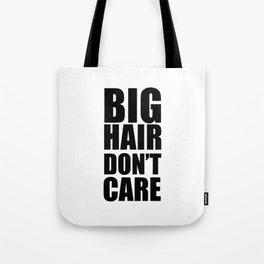 Big Hair Don't Care Tote Bag