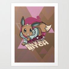 Eevee bitch Art Print