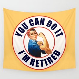 Retired Rosie the Riveter You Can Do It Wall Tapestry