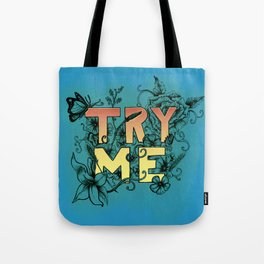 You think I'm not a Goddess? Try me. Tote Bag