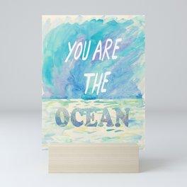 You are the ocean Mini Art Print