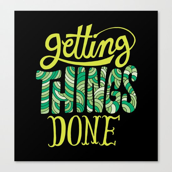 Getting Things Done Canvas Print
