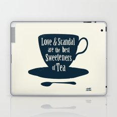 Love & Scandal are the Best Sweeteners of Tea Laptop & iPad Skin