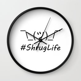 #ShrugLife Wall Clock