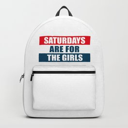 Saturdays are for the girls Backpack