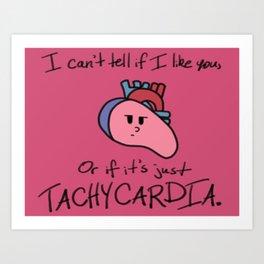 Love or Tachycardia? Art Print