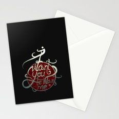 I Want You to Want me Stationery Cards