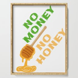 """Everything has it's price. """"No Money No Honey"""" Sexual Intention Fuck Bitch Relationship Wealth Serving Tray"""