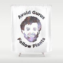 Terence Mckenna - Avoid Gurus, Follow Plants (Universe) Shower Curtain