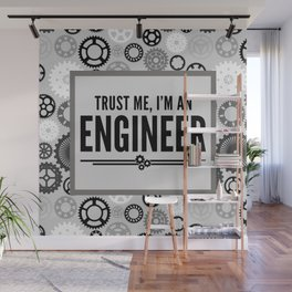 Trust Me Engineer Funny Quote Wall Mural
