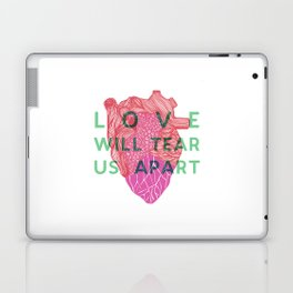 Love will tear us apart Laptop & iPad Skin