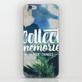 Collect Memories not Things iPhone Skin
