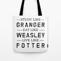 STUDY LIKE GRANGER, EAT LIKE WEASLEY, LIVE LIKE POTTER Tote Bag