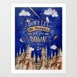 Don't let the muggles Art Print