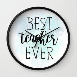 Best Teacher Ever Wall Clock