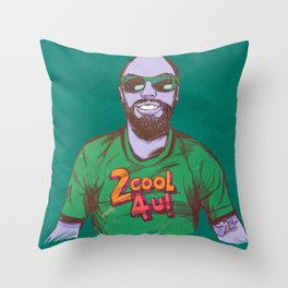 2 cool for U Throw Pillow