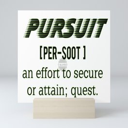 Pursuit defined bluvidly Mini Art Print