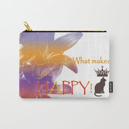 Choose What Makes You Happy Carry-All Pouch