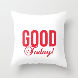 """Stay positive and active with this creative and genius """"I'm Feeling Good Today!"""" tee design!  Throw Pillow"""