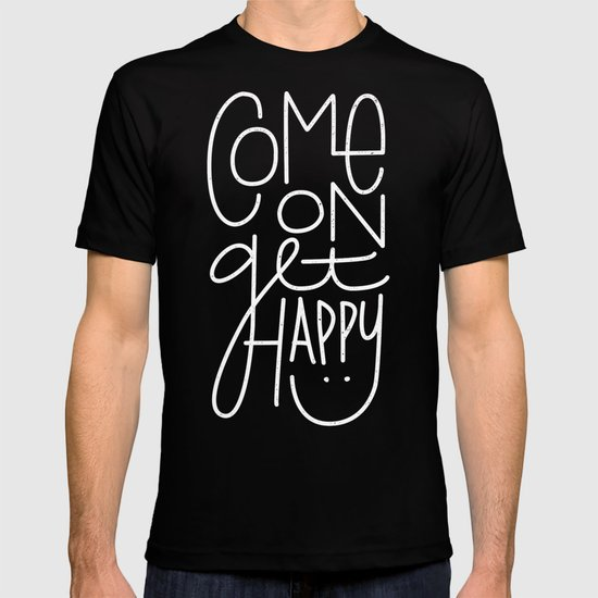 Come On Get Happy T-shirt