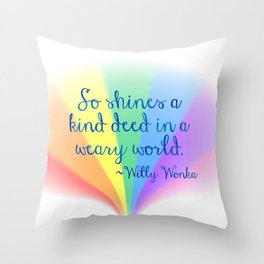 Inspirational Art Willy Wonka Quote and a Rainbow Feather Throw Pillow