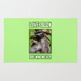 Live Slow Die Whenever Rug