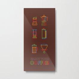 ENJOY YOUR COFFEE Metal Print