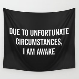 I Am Awake Funny Quote Wall Tapestry