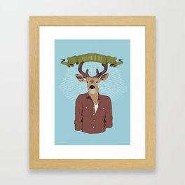 Feel like a sir Framed Art Print