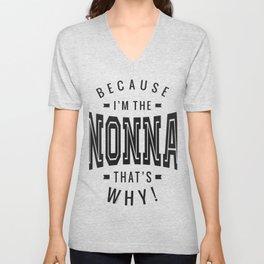 Because I'm The Nonna Unisex V-Neck