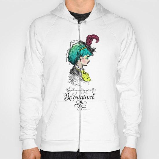Be original. Hoody