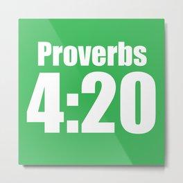 Proverbs 4:20 Metal Print