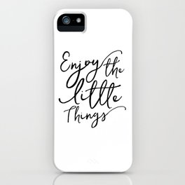 Enjoy The Little Things,Motivational Quote,Hand Lettering,Today I Choose Joy,Kitchen Decor iPhone Case