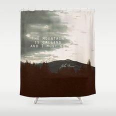 The Mountain is Calling Shower Curtain
