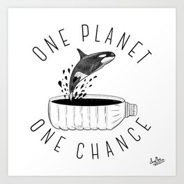 One Planet, One Chance Art Print