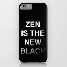 Zen is the new black iPhone 6s Slim Case