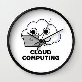 Cloud Computing Cute Computer Pun Wall Clock