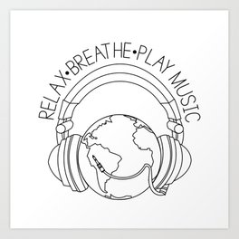 Relax. Breathe. Play Music Art Print