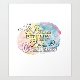 The simple things in life- Life is simple Art Print