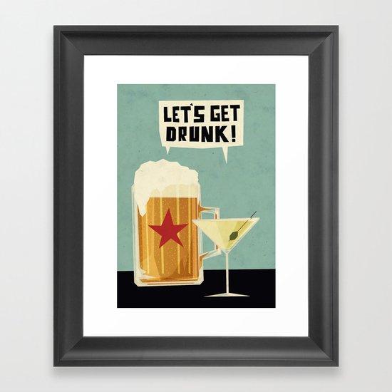 Let's get drunk! Framed Art Print