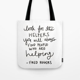 Look for the Helpers Tote Bag