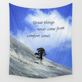 Great Things Never Come From Comfort Zones Wall Tapestry