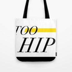 Too Hip To Care Tote Bag