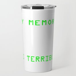 My Memory Is Terrible T-shirt Design Great Gift For Programmer Computer Science Technology Travel Mug