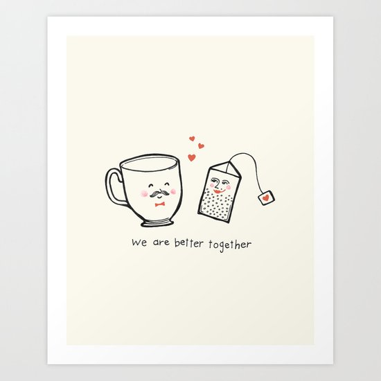 We Are Better Together - Tea and Teacup Valentine Art Print