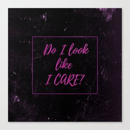 Sarcasm quotes - Do I look like I care? - Distressed glitter Typography funny humor quote Canvas Print