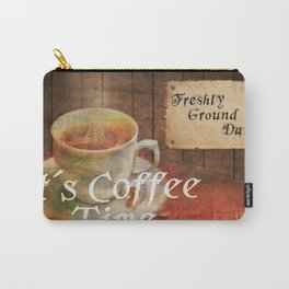 It´s Coffee Time Carry-All Pouch