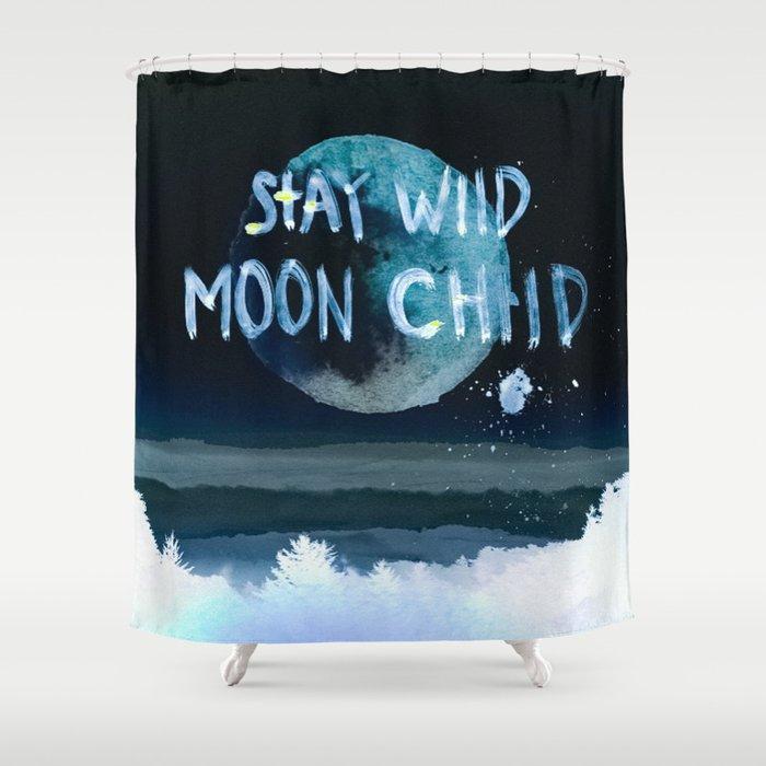 Stay Wild Moon Child Dark Shower Curtain