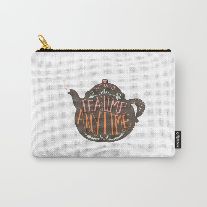 TEA TIME. ANY TIME. - color Carry-All Pouch