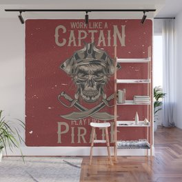 Work like a Captain Wall Mural